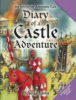 Diary of a Castle Adventure : An Interactive Adventure Tale - Nicholas Harris