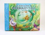 If You Love a Mermaid Tale : The Little Mermaid and the Magic Shell - Susanna Lockheart