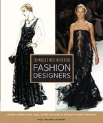 The World's Most Influential Fashion Designers : Hidden Connections and Lasting Legacies of Fashion's Iconic Creators - Noel Palomo-Lovinski