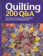 Quilting: 200 Q &A : Questions Answered on Everything from Popular Blocks to Finishing Touches - Jake Finch