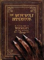 The Werewolf Handbook : An Essential Guide to Werewolves And, More Importantly, How to Avoid Them - Robert Curran