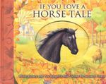 If You Love a Horse Tale : Black Beauty and the Knight's Mare - Saviour Pirotta