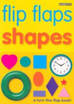 Shapes : Flip Flaps - A turn the flap book - Chez Picthall