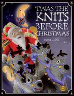 'Twas the Knits Before Christmas - Fiona Goble