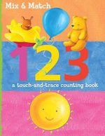Mix & Match : 1 2 3 : A Touch and Trace Counting Book - Alice Proctor