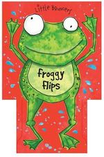 Froggy Flips : Little Bouncers - Ronnie Randall