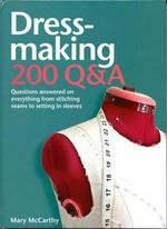 Dressmaking: 200 Q&A : Questions Answered on Everything from Stitching Seams to Setting in Sleeves - Mary McCarthy