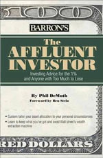The Affluent Investor : Investing Advice for the 1% and Anyone with Too Much to Lose - Phil DeMuth