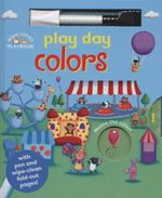 Play Day Colors : With Pen and Wipe-Clean Fold-Out Pages - Tom James