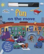 Fun on the Move : With Pen and Wipe-Clean Fold-Out Pages - Tom James