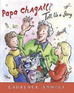 Papa Chagall, Tell Us a Story - Laurence Anholt