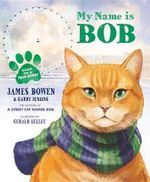 My Name Is Bob - James Bowen