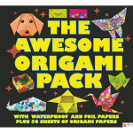 The Awesome Origami Pack : With 50 Sheets of Origami Paper, Plus Waterproof and Foil Papers - Nick Robinson
