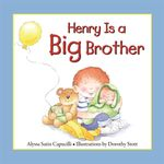 Henry is a Big Brother : Hannah & Henry - Alyssa Satin Capucilli