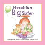 Hannah is a Big Sister : Hannah and Henry Series   - Alyssa Satin Capucilli
