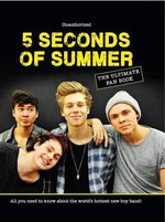5 Seconds of Summer: The Ultimate Fan Book : All You Need to Know about the World's Hottest New Boy Band! - Malcolm Croft
