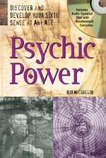 Psychic Power : Discover and Develop Your Sixth Sense at Any Age - Rob MacGregor