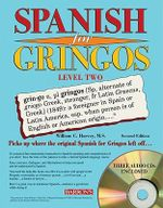 Spanish for Gringos, Level 2 : Level Two - William Harvey