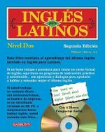 Ingles Para Latinos, Nivel Dos [With 3 CDs] - William C Harvey