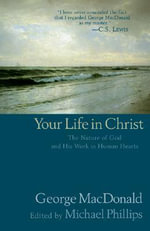Your Life in Christ - George MacDonald