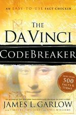 The Da Vinci Codebreaker : An Easy-to-Use Fact Checker for Truth Seekers - James Garlow