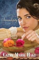 Serendipity - Cathy Marie Hake