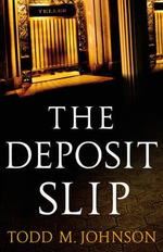 The Deposit Slip - Todd M. Johnson