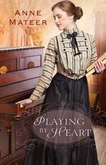 Playing By Heart - Anne Mateer