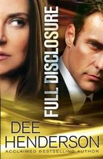 Full Disclosure : Book One in the Dreamlight Trilogy - Dee Henderson