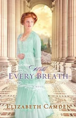 With Every Breath - Elizabeth Camden