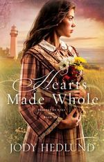 Hearts Made Whole : Beacons of Hope - Jody Hedlund