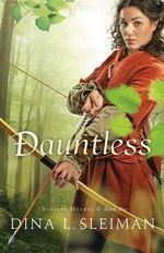 Dauntless : Valiant Hearts - Dina Sleiman