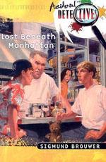 Lost Beneath Manhattan - Sigmund Brouwer