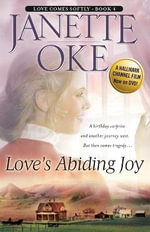 Love's Abiding Joy : Love Comes Softly (Paperback) - Janette Oke