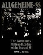 Allgemeine SS : Commands, Units and Leaders of the General SS - Mark C. Yerger