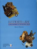The Luftwaffe Vs.RAF : Flying Equipment of the Air War, 1939-1945 - Mick J. Prodger