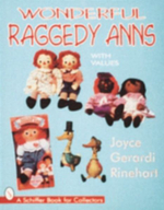 Wonderful Raggedy Anns : Schiffer Book for Woodcarvers - Joyce Rinehart