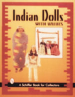 Popular Indian Dolls : Schiffer Book for Collectors (Hardcover) - Nancy Schiffer