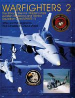 Warfighters 2 : The Story of the U.S. Marine Corps Aviation Weapons and Tactics Squadron One (MAWTS-1) - Rick Linares