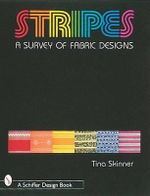Stripes : A Survey of Fabric Designs - Tina Skinner