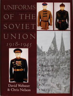 Uniforms of the Soviet Union 1918-1945 - David Webster