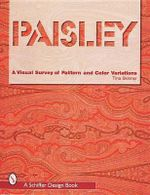 Paisley : A Visual Survey of Pattern and Colour Variations - Tina Skinner