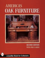 America's Oak Furniture : A Visual Survey of Pattern and Colour Variations - Nancy Schiffer