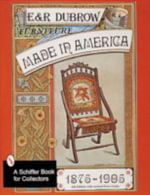 Furniture Made in America, 1875-1905 : 1875-1905 - Eileen Dubrow