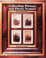 Collecting Picture and Photo Frames : Schiffer Book for Collectors (Hardcover) - Stuart Schneider