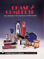 Chase Complete : Deco Specialties of the Chase Brass and Copper Company - Leslie Pina