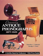 Discovering Antique Phonographs - Timothy C. Fabrizio