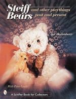 Steiff Bears and Other Playthings : Past and Present - Dee Hockenberry