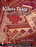 Kilim Rugs : Tribal Tales in Wool - Susan Gomersall