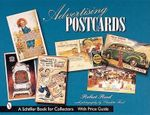 Advertising Postcards : Schiffer Book for Collectors with Price Guide - Robert Reed